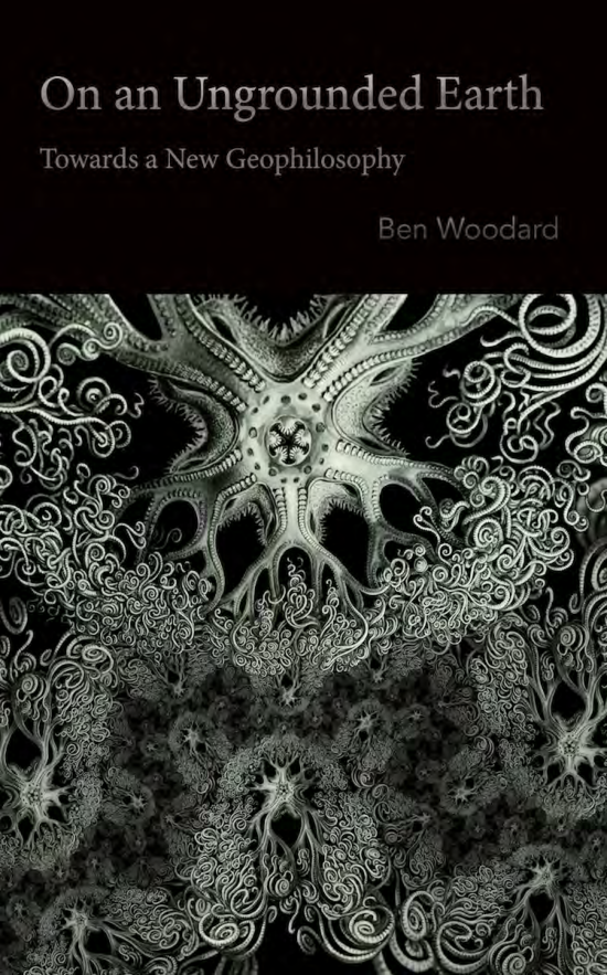 Ben Woodard - On an Ungrounded Earth
