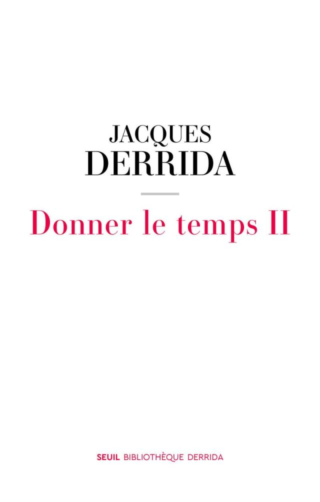 Jacques Derrida Donner Le Temps Ii Seuil April 2021 Progressive Geographies